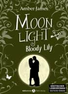 Moonlight - Bloody Lily, 6 ebook by Amber James