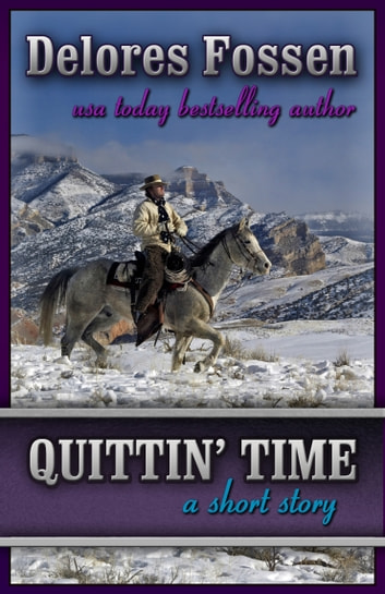 Quittin' Time: A Short Story ebook by Delores Fossen
