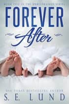 Forever After ebook by S. E. Lund