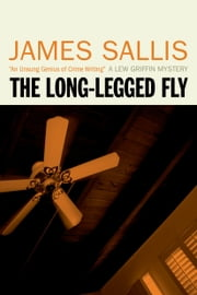 The Long-Legged Fly ebook by James Sallis