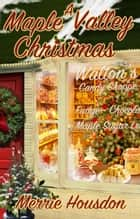 A Maple Valley Christmas ebook by Merrie Housdon