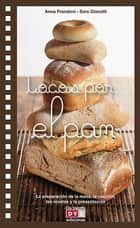 Locos por… el pan eBook by Anna Prandoni, Sara Gianotti