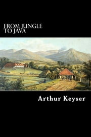 From Jungle to Java ebook by Arthur Keyser