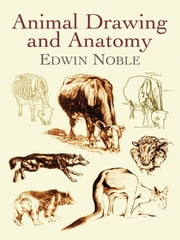 Animal Drawing and Anatomy ebook by Edwin Noble