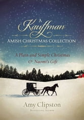 A Kauffman Amish Christmas Collection ebook by Amy Clipston