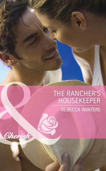 The Rancher's Housekeeper (Mills & Boon Cherish) 電子書 by Rebecca Winters
