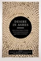 Desire in Ashes ebook by Dr Simon Morgan Wortham,Dr Chiara Alfano
