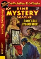 Dime Mystery Magazine - Slayers Solo ebook by Damon Knight
