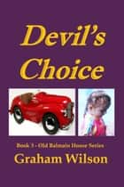 Devil's Choice ebook by Graham Wilson