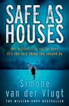 Safe as Houses ebook by Simone van der Vlugt