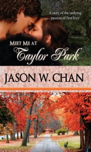 Meet Me at Taylor Park ebook by Jason W. Chan