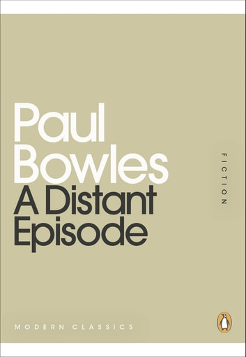 A Distant Episode ebook by Paul Bowles