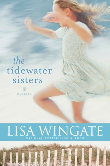 The Tidewater Sisters - Postlude to The Prayer Box ebook by Lisa Wingate