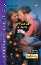 Heart of a Hero ebook by Marie Ferrarella