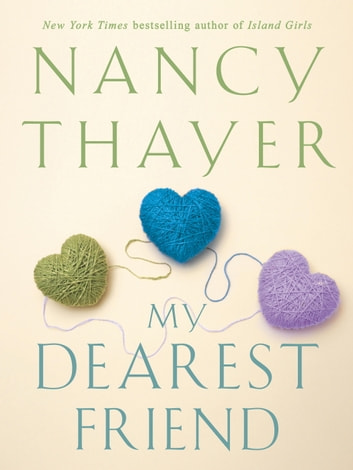 My Dearest Friend - A Novel ebook by Nancy Thayer