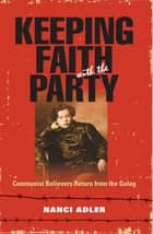 Keeping Faith with the Party ebook by Nanci Adler