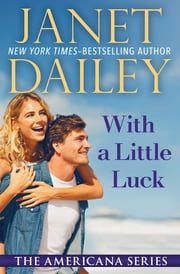 With a Little Luck - Wisconsin ebook by Janet Dailey