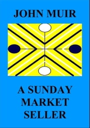 A Sunday Market Seller ebook by John Muir