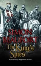 King's Spies, The - An 11th century mystery ebook by Simon Beaufort