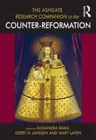 The Ashgate Research Companion to the Counter-Reformation ebook by