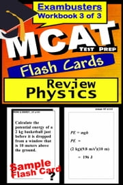 MCAT Test Prep Physics Review--Exambusters Flash Cards--Workbook 3 of 3 - MCAT Exam Study Guide ebook by MCAT Exambusters