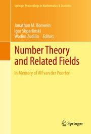 Number Theory and Related Fields - In Memory of Alf van der Poorten ebook by Jonathan Borwein,Igor Shparlinski,Wadim Zudilin
