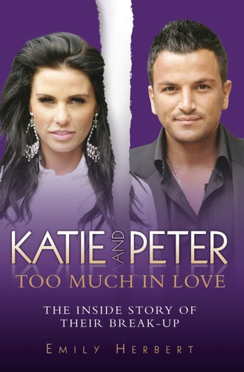 Katie and Peter - Too Much in Love ebook by Emily Herbert