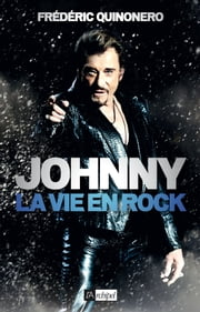 Johnny, la vie en rock eBook by Frédéric Quinonero