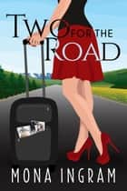 Two for the Road ebook by Mona Ingram