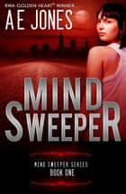 Mind Sweeper ebook by AE Jones