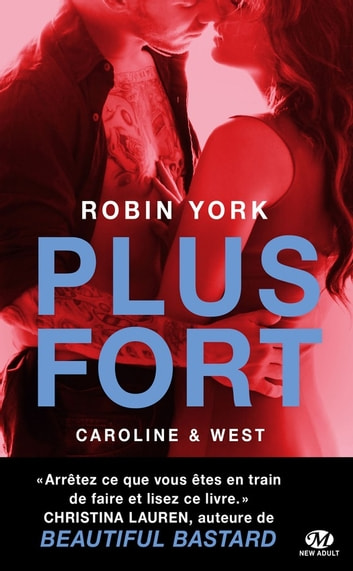 Plus fort - Caroline & West, T2 ebook by Robin York