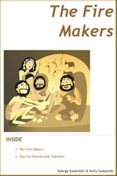 The Fire Makers ebook by George Gadanidis, Molly Gadanidis