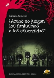 ¿Acaso no juegan los fantasmas a las escondidas? ebook by Luciano Saracino