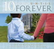 10 Days Until Forever ebook by David Peterson,Tera Grasser