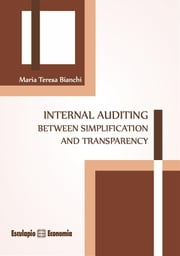 Internal auditing between simplification and transparency ebook by Maria Teresa Bianchi