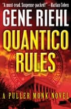 Quantico Rules ebook by Gene Riehl
