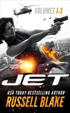 JET - Triple Trouble (Volumes 1-3) ebook by Russell Blake