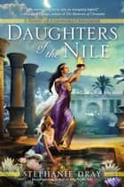 Daughters of the Nile ebook by Stephanie Dray