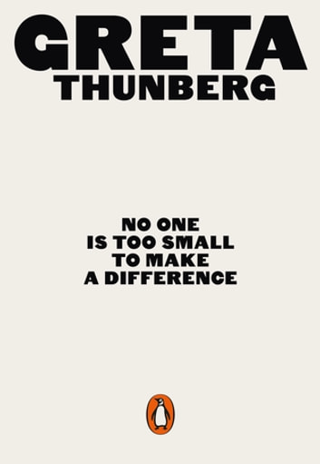 No One Is Too Small to Make a Difference ebook by Greta Thunberg