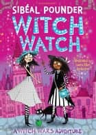 Witch Watch ebook by Laura Ellen Anderson, Ms Sibéal Pounder