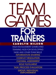 Team Games for Trainers ebook by Carolyn Nilson