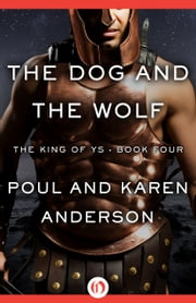 The Dog and the Wolf ebook by Poul Anderson,Karen Anderson