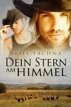 Dein Stern am Himmel ebook by Ariel Tachna, Anna Knaus