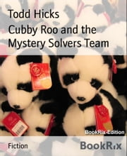 Cubby Roo and the Mystery Solvers Team ebook by Todd Hicks