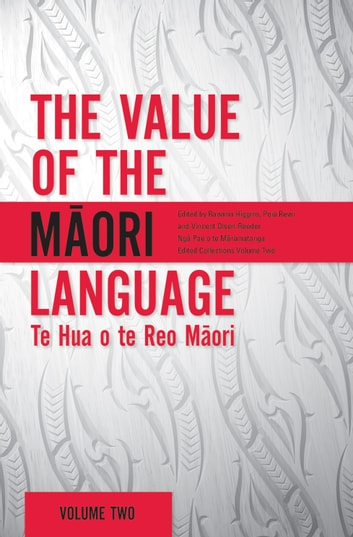 The Value of the Maori Language - Te Hua o te Reo Maori ebook by
