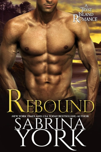 Rebound - Tryst Island Series, #1 ebook by Sabrina York