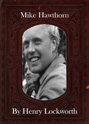 Mike Hawthorn ebook by Henry Lockworth,Lucy Mcgreggor,John Hawk