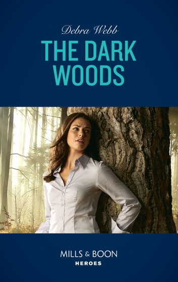The Dark Woods (Mills & Boon Heroes) (A Winchester, Tennessee Thriller, Book 2) eBook by Debra Webb