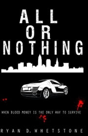 All Or Nothing ebook by Ryan Whetstone