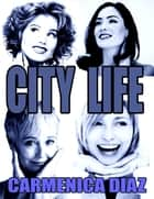 City Life ebook by Carmenica Diaz